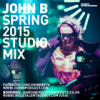 John B Podcast 157: Spring 2015 Studio Mix