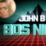 John B Podcast 186: www.johnb.tv LIVESTREAM 002 80s PARTY NIGHT